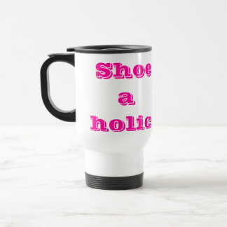 Shoeaholic Travel Mug
