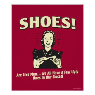 Shoes: Are Like Men Poster