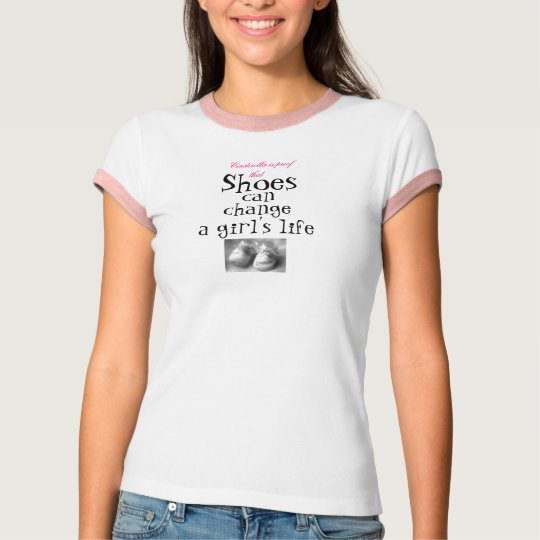 Shoes Can Change a Girl's Life T-Shirt