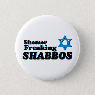 Shomer Freaking Shabbos 6 Cm Round Badge