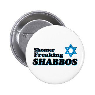 Shomer Freaking Shabbos Pinback Buttons
