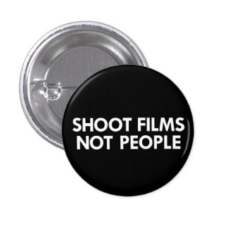 Shoot Films, Not People 3 Cm Round Badge
