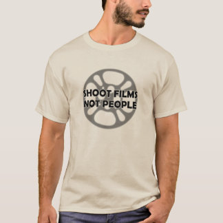 """Shoot Films Not People"" Shirt"
