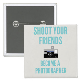 Shoot your Friends! 15 Cm Square Badge