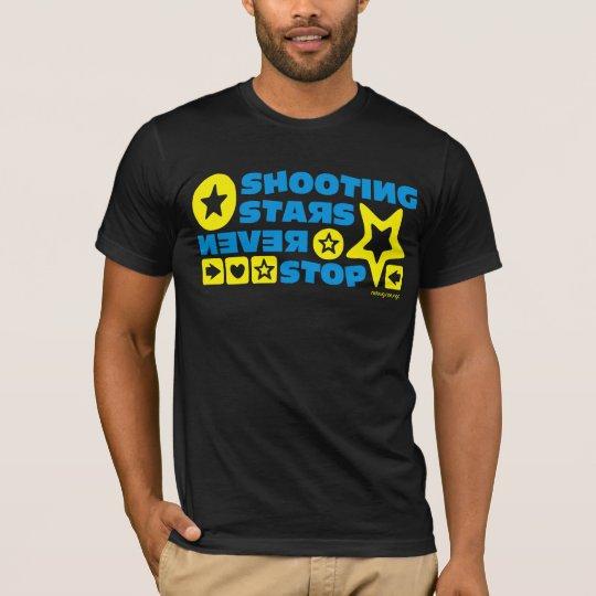SHOOTING STARS NEVER STOP T-Shirt
