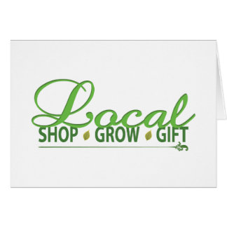 Shop Local, Grow Local, Gift Local Greeting Card