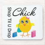 Shop Til U Drop Chick 2 Mouse Pad