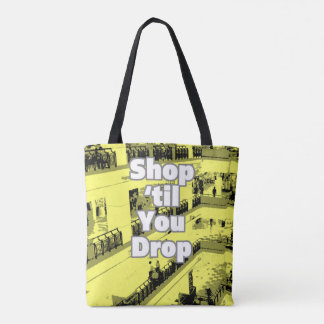 Shop 'til You Drop Design. Tote Bag