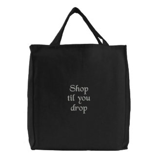 Shop til you drop embroidered bag