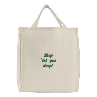 Shop 'til you drop! embroidered tote bag