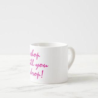 Shop Til You Drop Mug Espresso Mug