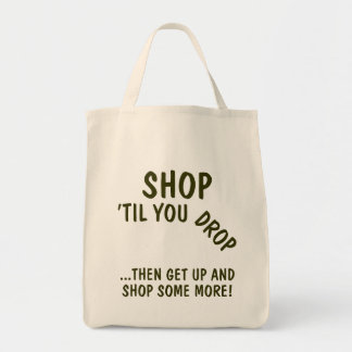 """Shop 'Til You Drop"" Reusable Canvas Shopping Bag"