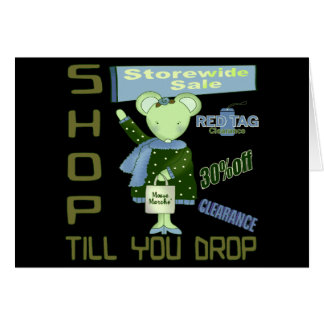 Shop Til You Drop T-shirts and Gifts For Her Greeting Card