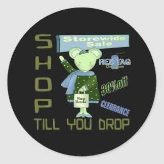 Shop Til You Drop T-shirts and Gifts For Her Round Sticker