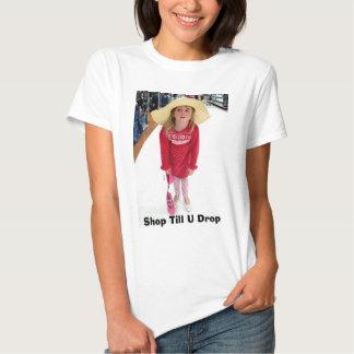 Shop Till U Drop T-shirt