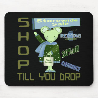 Shop Till You Drop Mouse Pad