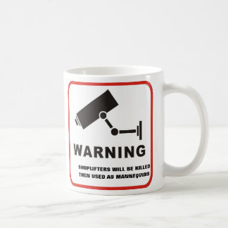 Shoplifters Will Be Killed Coffee Mug
