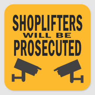 Shoplifters will be Prosecuted Cameras Square Sticker