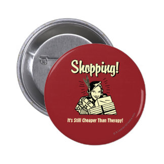 Shopping: Cheaper Than Therapy 6 Cm Round Badge