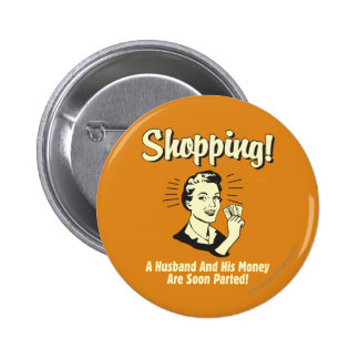 Shopping: Husband and His Money 6 Cm Round Badge