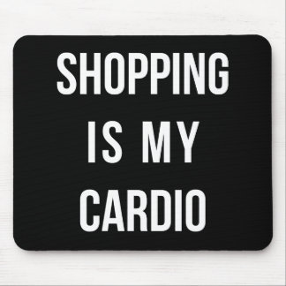 Shopping Is My Cardio on Black Mouse Mat
