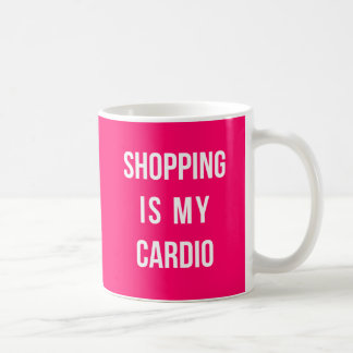 Shopping Is My Cardio on Hot Pink Basic White Mug