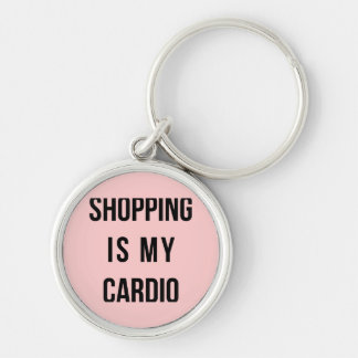 Shopping Is My Cardio on Pink Keychains