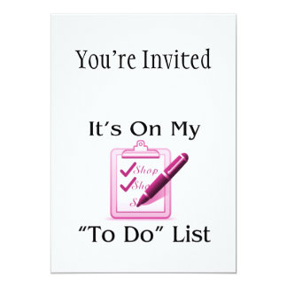 Shopping Is On My To Do List 5x7 Paper Invitation Card