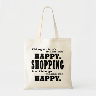 Shopping Makes Me Happy Funny Shopaholic Quote Tote Bag