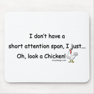 Short Attention Span Chicken Mouse Pad