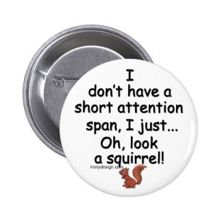 Short Attention Span Squirrel Button
