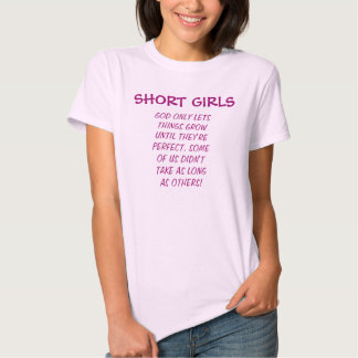 Short Girls are perfect T-Shirt