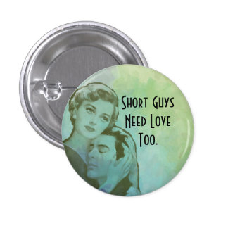 Short Guys Need Love Too Button