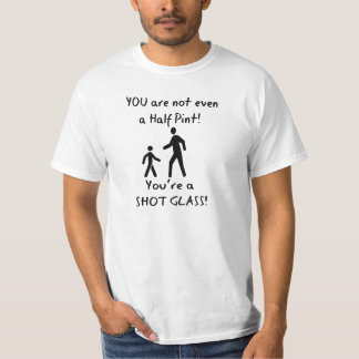 Short People Humor - For Tall People T-Shirt