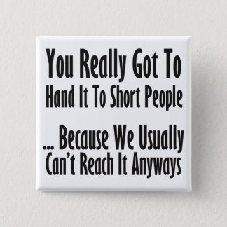 Short People Quote 15 Cm Square Badge