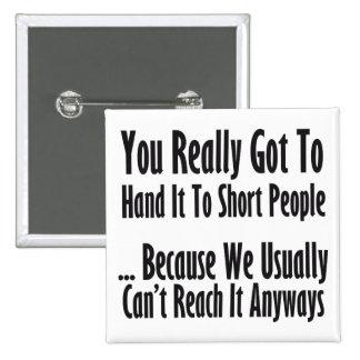 Short People Quote 15 Cm Square Badge
