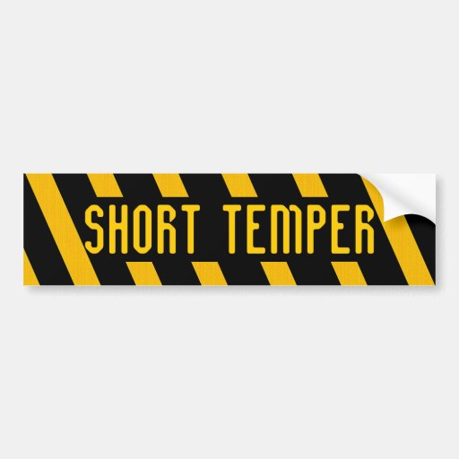 SHORT TEMPER bumper sticker