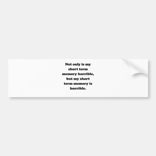 Short Term Memory Bumper Stickers