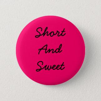 ShortAndSweet 6 Cm Round Badge