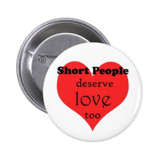 ShortPeopleDeseveLove-10x10 6 Cm Round Badge