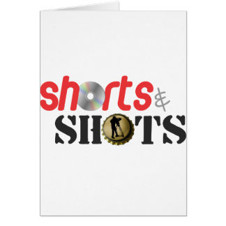 Shorts & Shots Card