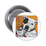 Shorty Rossi's pitbull MUSSOLINI drinking coffee Buttons