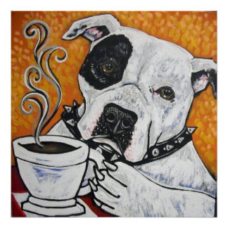 Shorty Rossi's pitbull Mussolini drinking coffee Poster