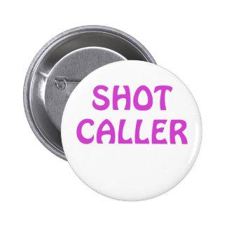 Shot Caller 6 Cm Round Badge