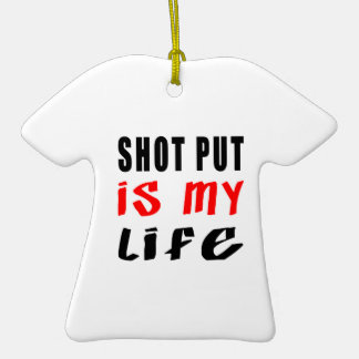 Shot Put is my life Ornament