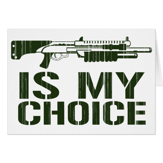 Shotgun Is My Choice - Gamer Gaming Gun Card