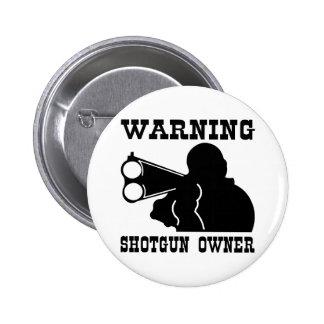Shotgun Owner 6 Cm Round Badge