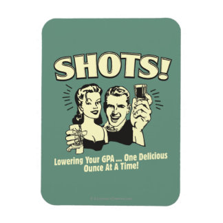 Shots: Lowering Your GPA Magnet