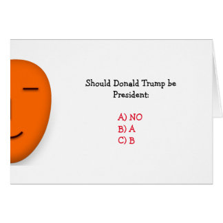 Should Donald Trump Be President 2016 | Funny Card