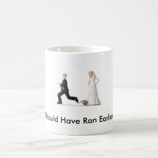 Should Have Ran Earlier! Basic White Mug